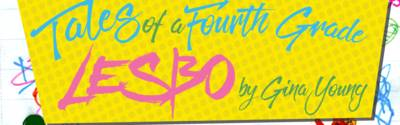Tales of a Fourth Grade Lesbo